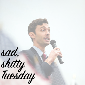 "A translucent image of Georgia Democrat Jon Ossoff holding a microphone with an American flag in the foreground, and the caption: ""Sad, shitty Tuesday."""