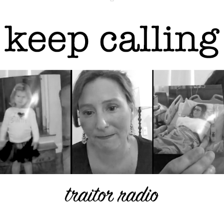 "The Traitor Radio card for ""Keep Calling,"" showing a trifecta of photos: Natalie Stewart Cortez, her daughter, and a photo of Natalie after her cancer diagnosis in a hospital bed."